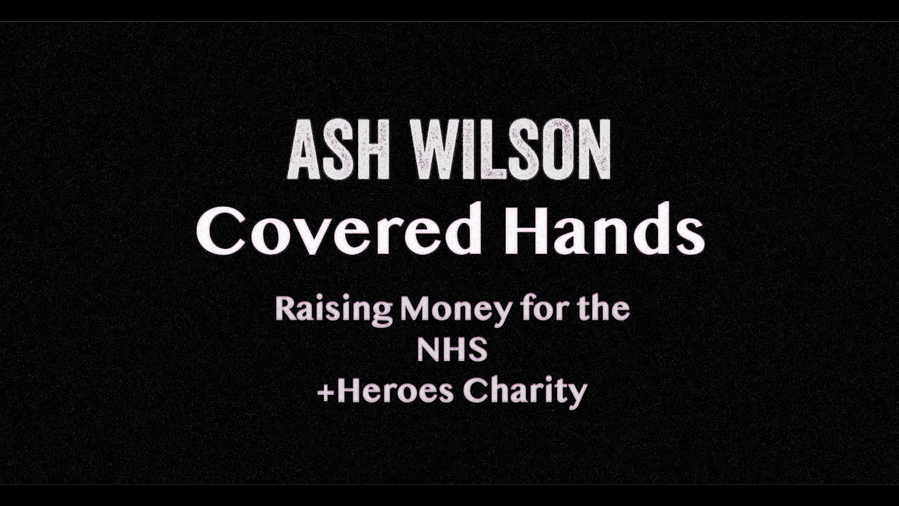 Covered Hands Official Lyric Video - NHS Charity Single for +Heroes Charity