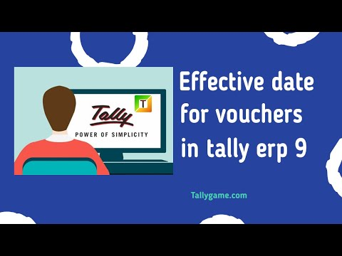 What is effective date for voucher in Tally ERP9, How to& where to use it.
