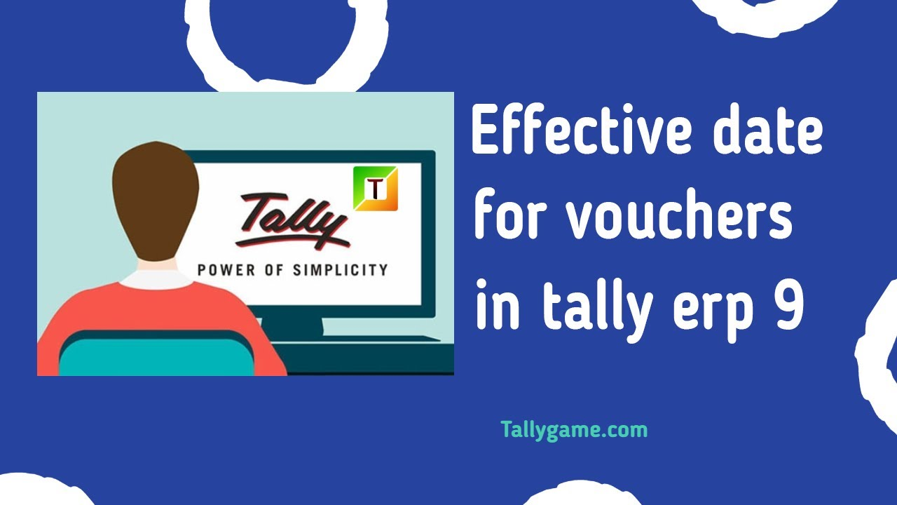 What is effective date for voucher in Tally ERP9 How to where to