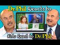 Dr. Phil Reacts To Kids React To Dr. Phil