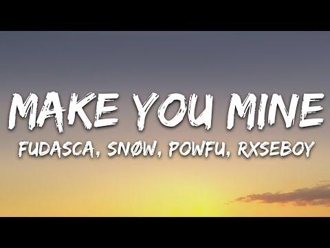 fudasca---make-you-mine-(lyrics)-feat.-snøw,-powfu,-rxseboy