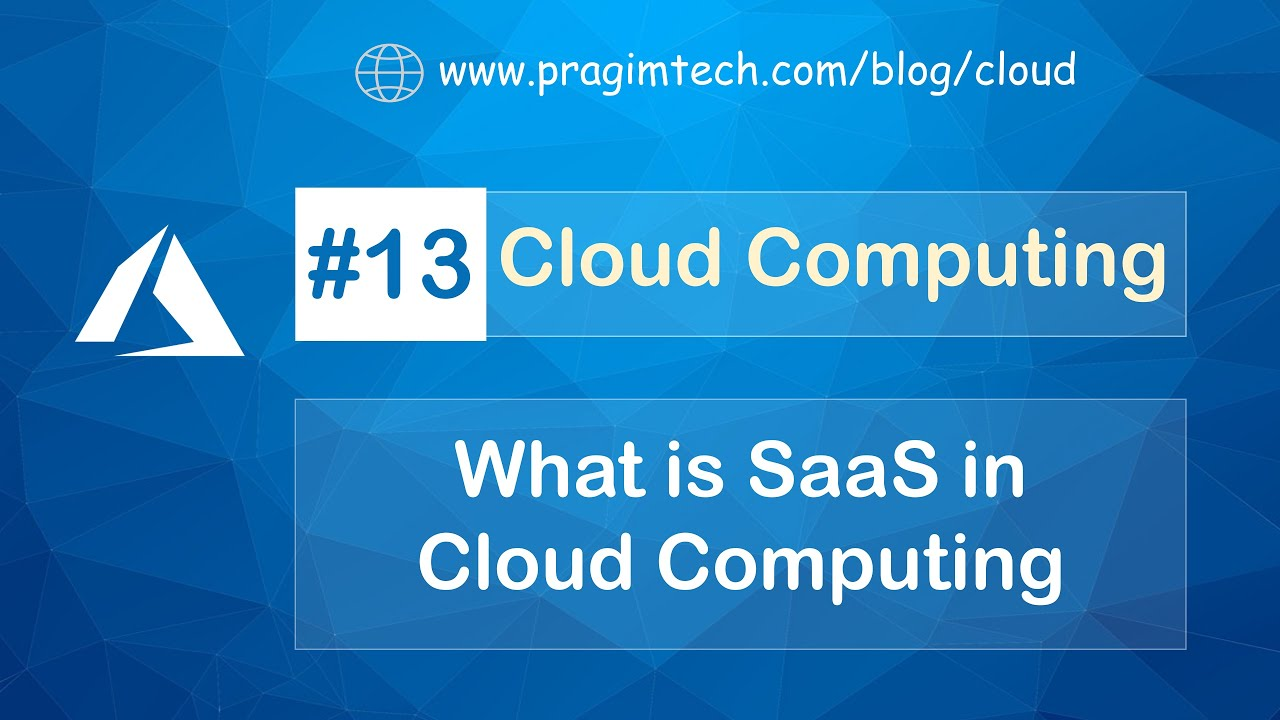 What Is Saas In Cloud Computing Software As A Service Youtube