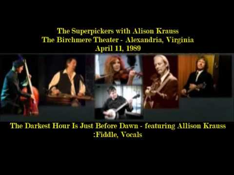 The Superpickers with Alison Krauss - The Darkest Hour Is Just Before Dawn -1989