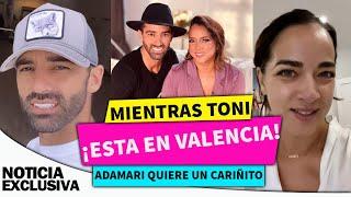 """Mientras Toni continúa en Valencia, Adamari reconoce que necesita """"un cariñito"""""""