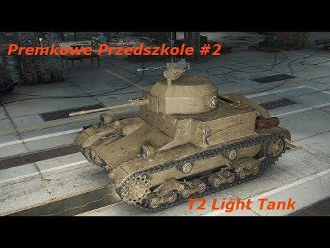 Premkowe Przedszkole #2   T2 Light Tank