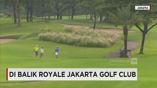 Video Di Balik Royale Jakarta Golf Club download MP3, 3GP, MP4, WEBM, AVI, FLV April 2017
