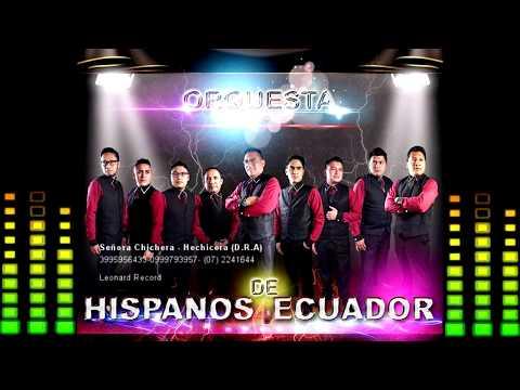 ORQUESTA HISPANOS DEL ECUADOR-Señora Chichera - Hechicera (D.R.A)