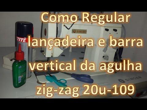 Como Regular Lançadeira da 20U 109 Zig Zag e Barra Vestical da Agulha