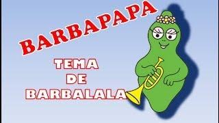 Tema de BARBALALA - BARBAPAPA