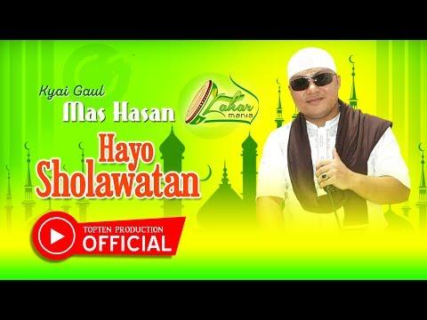 Kyai Mas Hasan Lahar Mania - Yo Hayo Hayo Sholawatan [OFFICIAL]