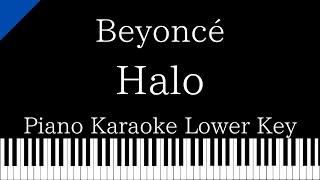 【Piano Karaoke】Halo / Beyonce【Lower Key】