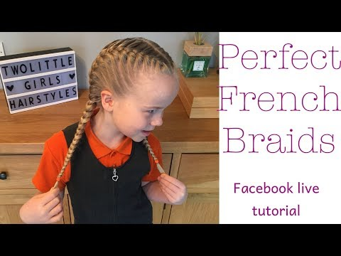 Perfect French Braids every time! By Two Little Girls Hairstyles