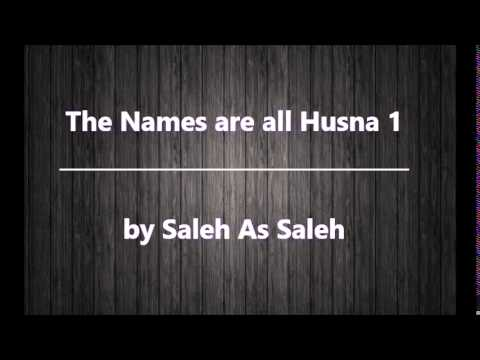 2) The Names are all Husna 1 - By Saleh As Saleh