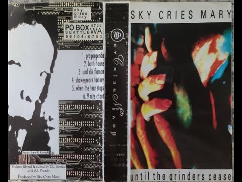 """Sky Cries Mary """"Until the Grinders Cease"""""""