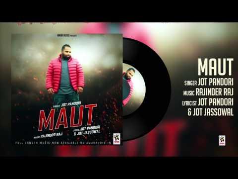 MAUT (Full Audio Song) || JOT PANDORI || Latest Punjabi Songs 2017