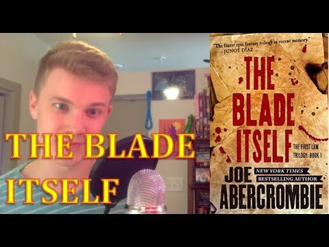THE BLADE ITSELF -By Joe Abercrombie (Book 1 in The First Law Series)