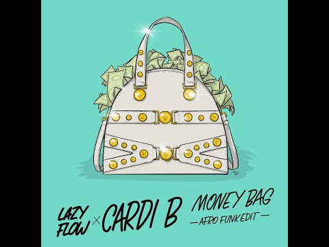 Cardi B - Money Bag (Lazy Flow afro funk edit)