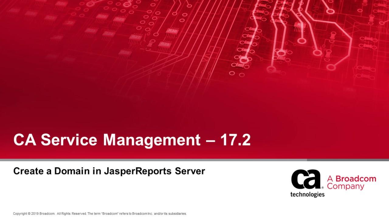 CA Service Management: Create a Domain in JasperReports Server