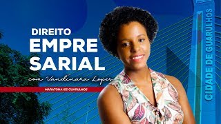 [MARATONA ISS GUARULHOS] Direito Empresarial com Vandinara Lopes