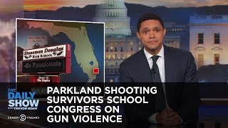 Parkland Shooting Survivors School Congress on Gun Violence: The Daily Show by : The Daily Show with Trevor Noah