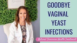 Your LADY BITS Wellness Tips! How To Heal Chronic Vaginal Yeast Infections NATURALLY