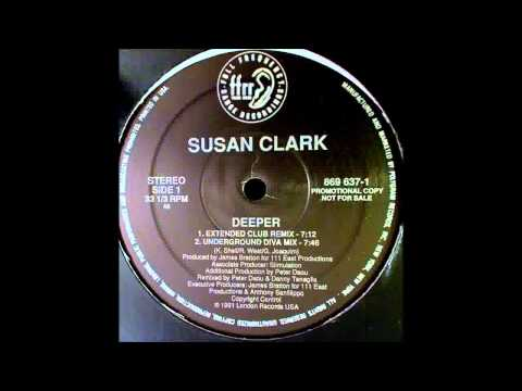 (1991) Susan Clark - Deeper [Danny Tenaglia Extended Club RMX]