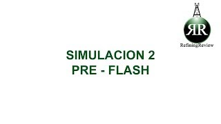 Refining Review: Simulación 2, Preflash