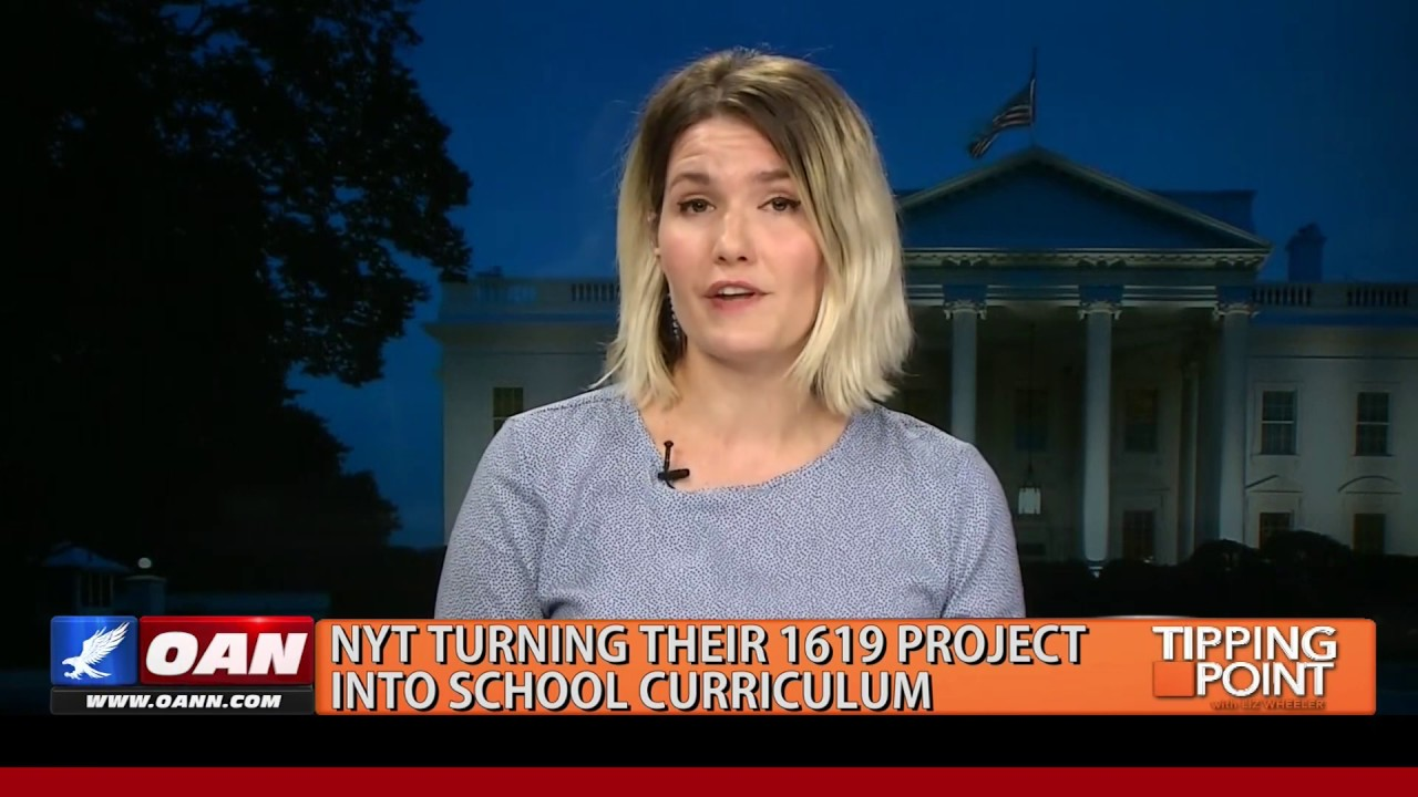 OAN NYT 1619 Proj. Now Has Curriculum To Teach Students America Is Racist