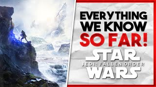 Star Wars Jedi: Fallen Order - Everything We Know So Far (Release Date, Gameplay Info & More!)