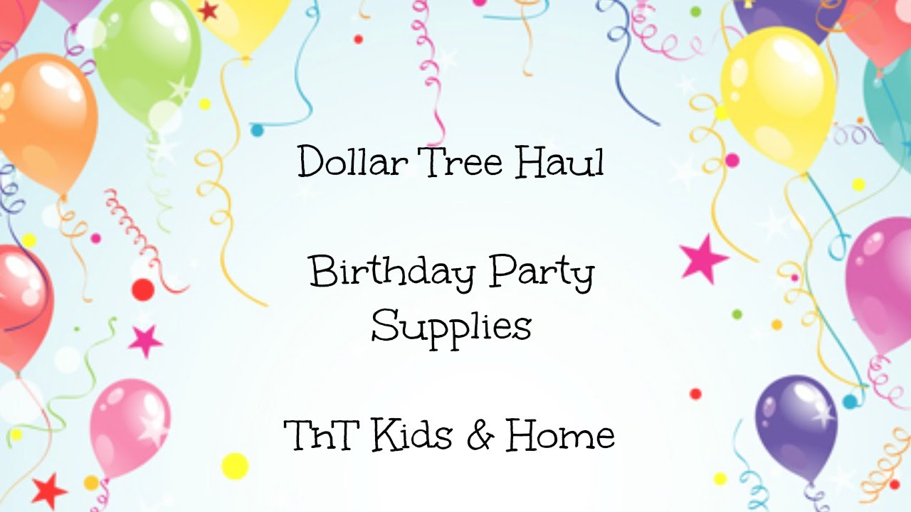 Dollar Tree Birthday Party Supply Haul - YouTube