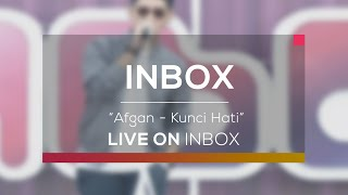 Afgan - Kunci Hati (Live on Inbox)