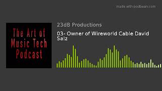 03- Owner of Wireworld Cable David Salz