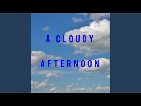 A Cloudy Afternoon
