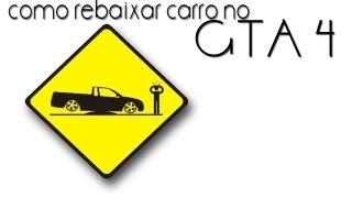 Como Rebaixar carro no GTA 4 (ps3)