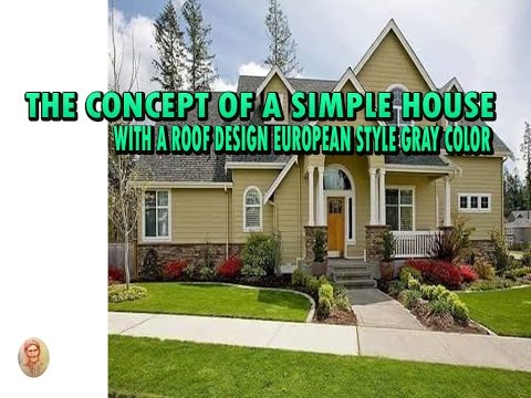 the concept of a simple house with a roof design european styles gray on simple victorian house, simple cottage house, simple doll house, simple bungalow house, simple spanish house, simple filipino house, simple tropical house, simple southern house, simple americans house, simple italian house, simple japanese house, simple western house, simple modern house, simple colonial house, simple craftsman house, simple ranch house, simple japenese house, simple medieval house, simple rustic house,