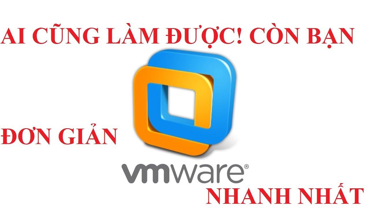 Hướng dẫn cài đặt máy ảo bằng VMWare đơn giản & nhanh chóng nhất|VPS