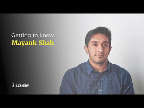 Getting to know Mayank Shah, Data Scientist at -Live-, NYCDSA Alumni, former Facebook Analyst