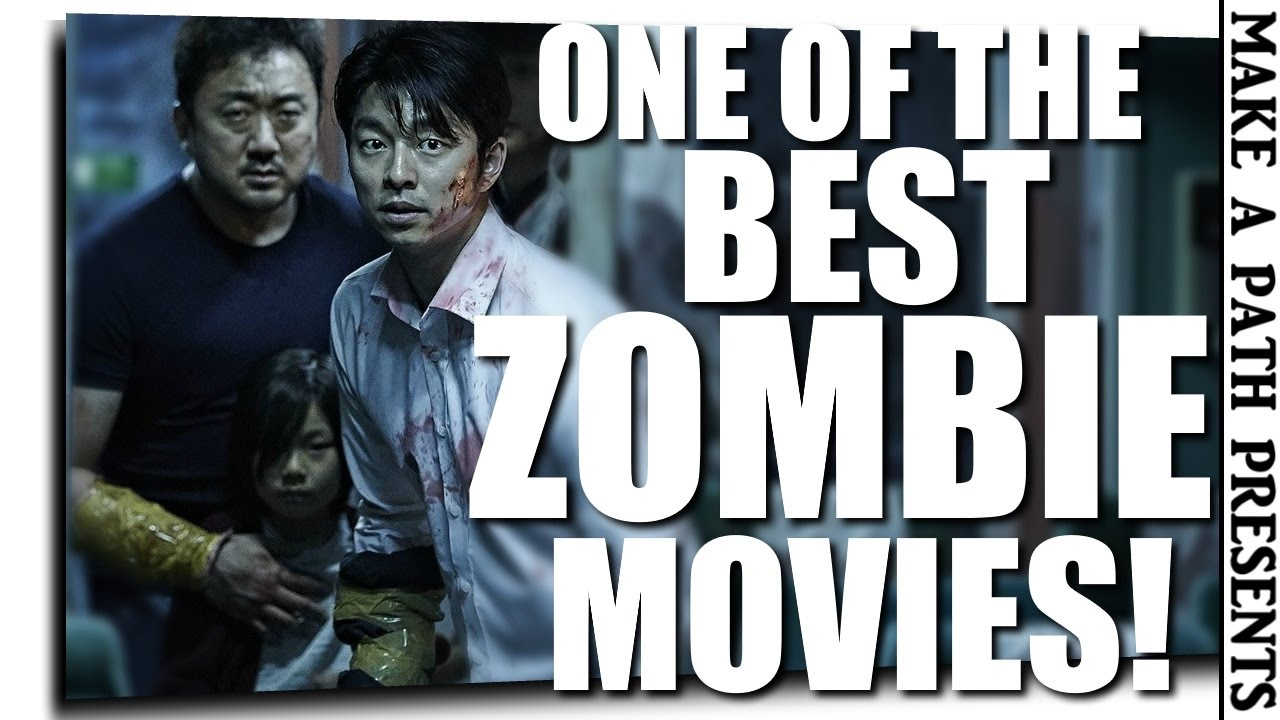 Best New Zombie Movie 2017 Train To Busan Spoiler Free Review