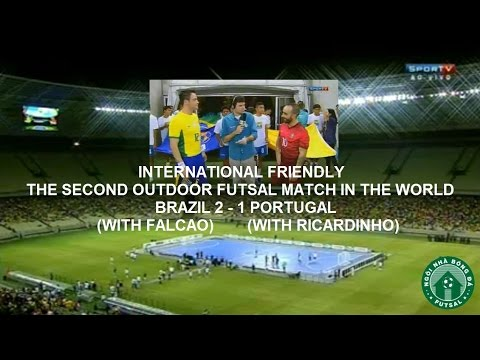 Brasil 2 - 1 Portugal - Full - The second outdoor futsal match in the world