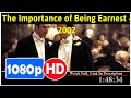 The Importance of Being Earnest (2002) *Full MoVieS*#