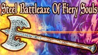 Skyrim SE - Steel Battleaxe Of Fiery Souls - Unique Weapon Guide
