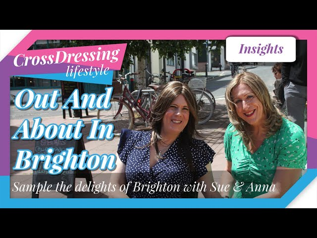 CROSSDRESSING IN BRIGHTON Sue & Anna break FREE from the grip of lockdown for a spot of shopping