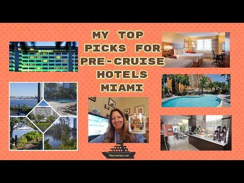 MY TOP PICKS FOR A PRE-CRUISE HOTEL IN MIAMI
