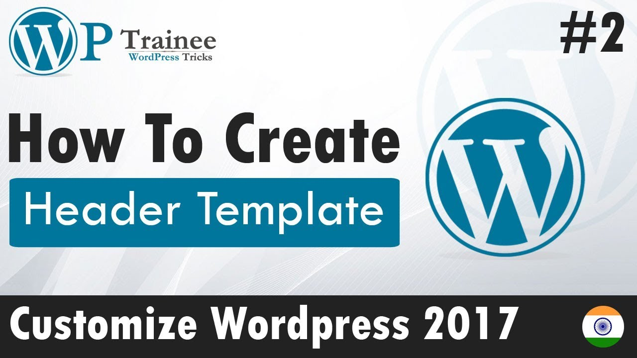 How To Create a Header Template In Wordpress | #2 Customize ...