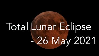 26 May 2021 Total Lunar Eclipse | Blood Moon| SuperMoon | How to watch ?