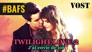 Bande annonce Twilight Love 2 : J'ai envie de toi