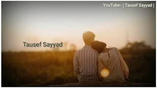 Main Chhode Hai Baki Sare Raste   WhatsApp status New Song   Tausef Sayyad  