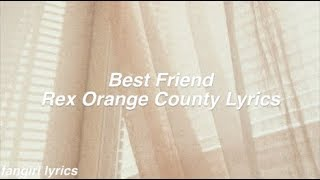 Best Friend Rex Orange County Lyrics