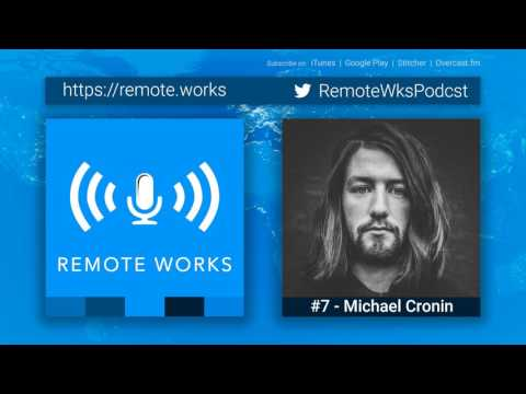 Episode #7 - Michael Cronin / The Remote Way