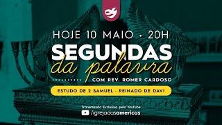 SEGUNDAS DA PALAVRA 10.05.21 | Rev Romer Cardoso